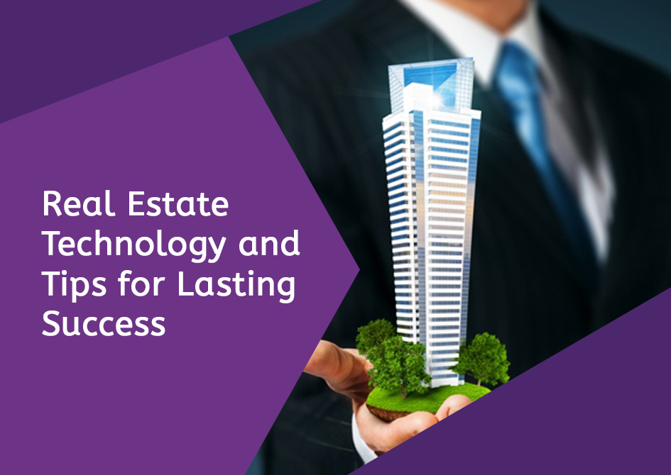 Real Estate Technology and Tips for Long Term Success 1