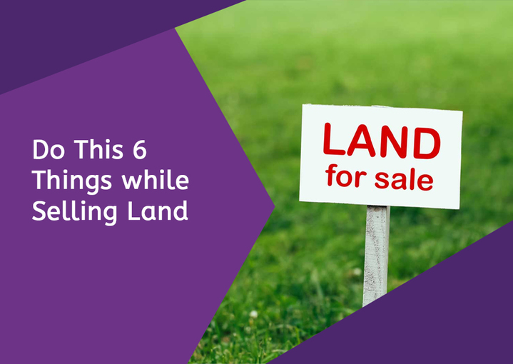 Do This 6 Things while Selling Land 1