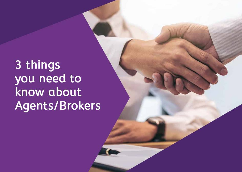 3 Things you need to know About Agents/Brokers. 1