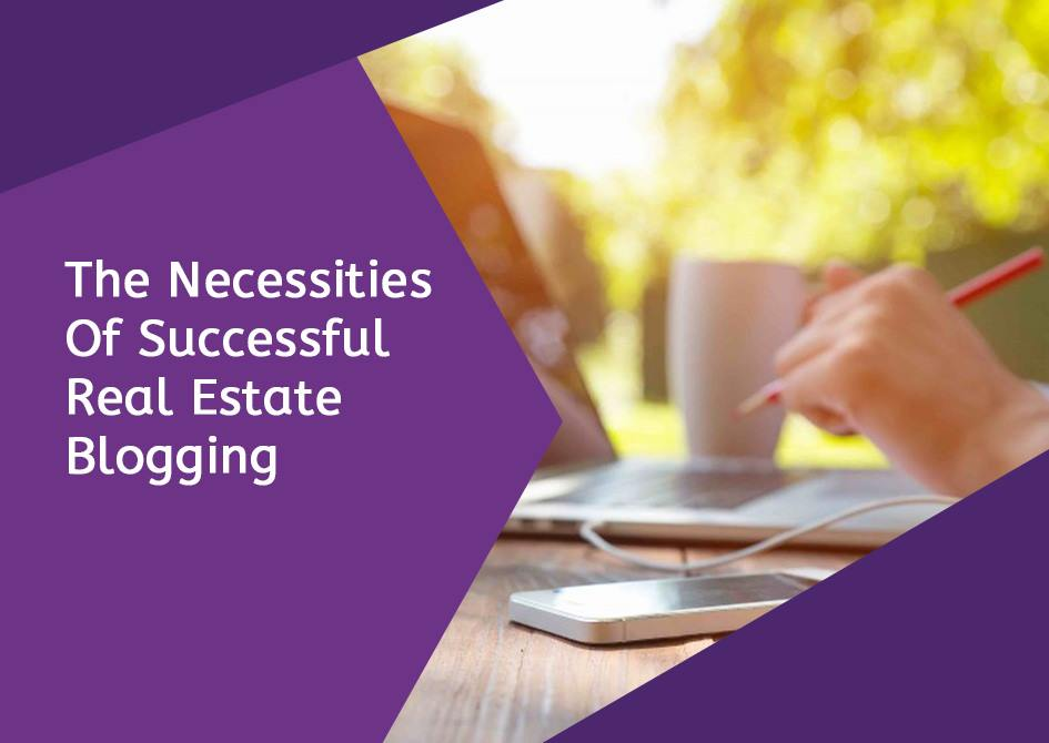 The Necessities of Successful Real Estate Blogging 1
