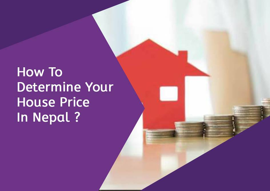 How to determine your house price in Nepal? 1